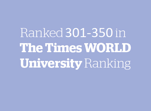 Ranked 301-350 in The Times World University ranking